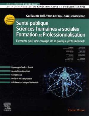 Santé publique, sciences humaines et sociales, formation et professionnalisation : éléments pour une écologie de la pratique professionnelle
