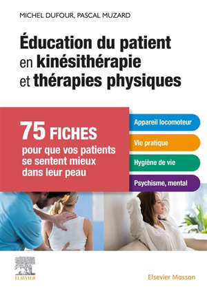 Education du patient en kinésithérapie et thérapies physiques : 75 fiches pour que vos patients se sentent mieux dans leur peau
