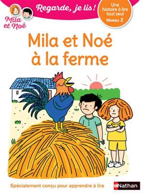 Mila et Noé à la ferme : une histoire à lire tout seul, niveau 2