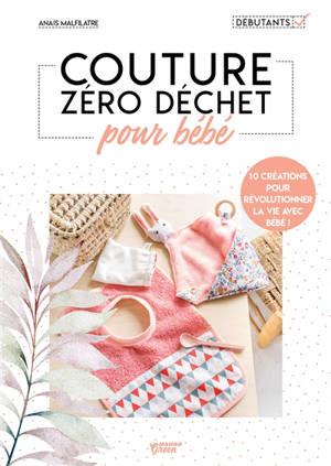 Couture zéro déchet pour bébé : 10 créations pour révolutionner la vie avec bébé !
