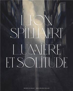 Léon Spilliaert : lumière et solitude : 1881-1946