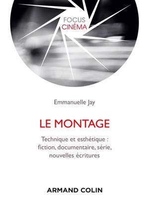 Le montage : fictions, documentaires, séries