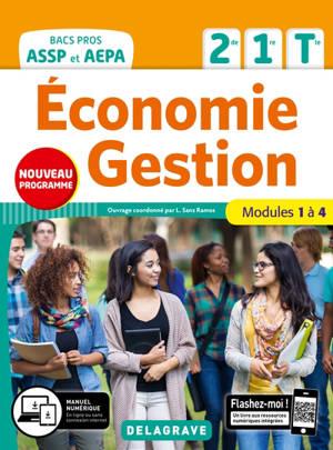 Economie, gestion 2de, 1re, terminale bacs pros ASSP et AEPA : modules 1 à 4 : nouveau programme