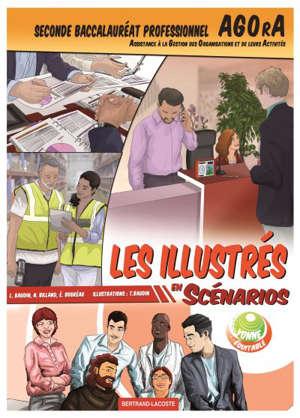 Les illustrés en scénarios, Seconde baccalauréat professionnel AGORA (Assistance à la gestion des organisations et de leurs activités)