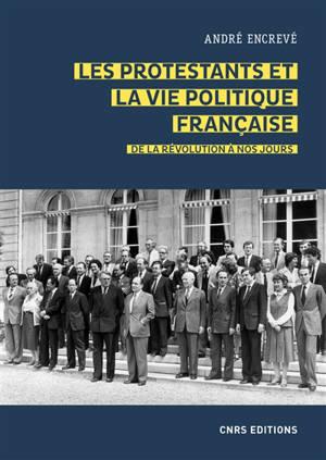 Les protestants et la vie politique française : de la Révolution à nos jours