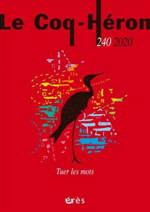 Coq Héron (Le). n° 240, Tuer les mots