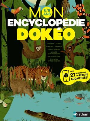 Mon encyclopédie Dokéo : 6-9 ans