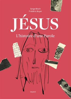 Jésus : l'histoire d'une parole
