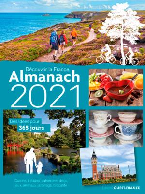 Découvrir la France, almanach 2021 : des idées pour 365 jours