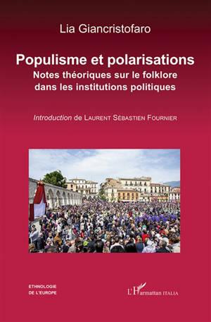 Populisme et polarisations : notes théoriques sur le folklore dans les institutions politiques