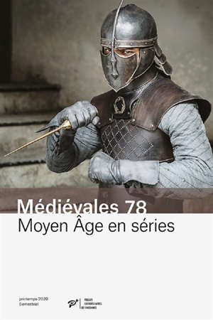 Médiévales. n° 78, Moyen Age en séries