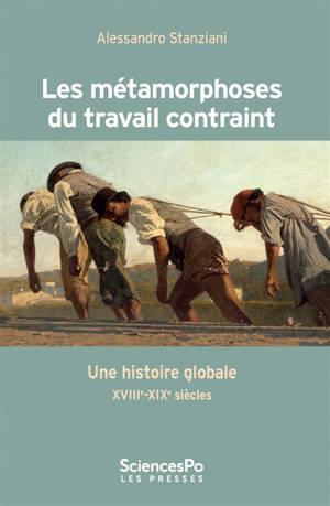 Les métamorphoses du travail contraint : une histoire globale (XVIIIe-XIXe siècle)