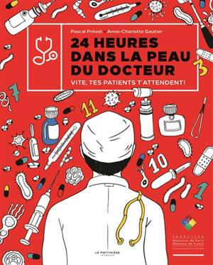 24 heures dans la peau du docteur : vite, tes patients t'attendent !