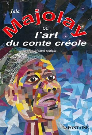 Majolay ou L'art du conte créole : manuel pratique