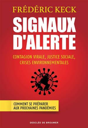 Signaux d'alerte : contagion virale, justice sociale, crises environnementales : comment se préparer aux prochaines pandémies