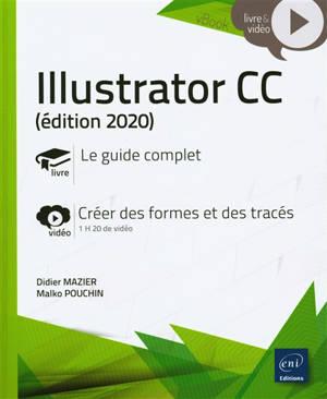 Illustrator CC : le guide complet, créer des formes et des tracés