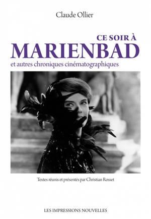 Ce soir à Marienbad : et autres chroniques cinématographiques