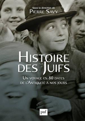 Histoire des Juifs : un voyage en 80 dates de l'Antiquité à nos jours