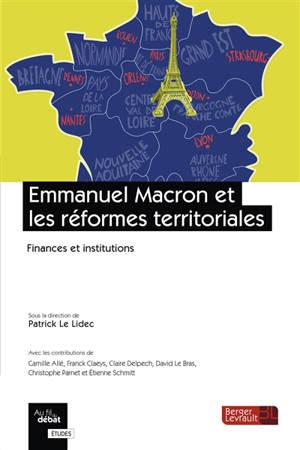 Emmanuel Macron et les réformes territoriales : finances et institutions