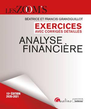 Analyse financière : exercices avec corrigés détaillés : 2020-2021