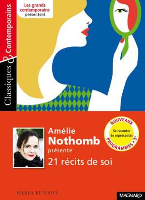 Amélie Nothomb présente 20 récits de soi : se raconter, se représenter
