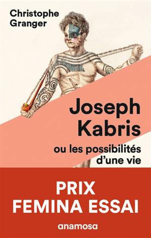 Joseph Kabris ou Les possibilités d'une vie : 1780-1822