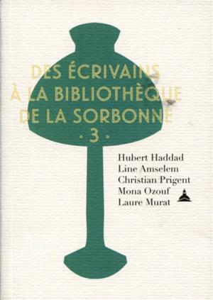 Des écrivains à la bibliothèque de la Sorbonne. Volume 3