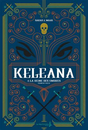 Keleana, Volume 4, La reine des ombres. Volume 1, La dame des ombres
