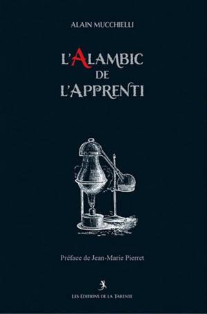 L'alambic de l'apprenti : symbolique du rite français au grade d'apprenti