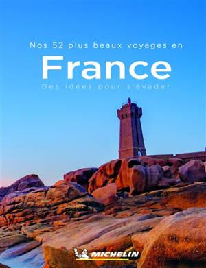 Nos 52 plus beaux voyages en France : des idées pour s'évader
