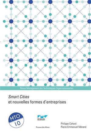 Management des technologies organisationnelles. n° 10, Smart cities et nouvelles formes d'entreprises
