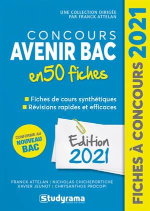 Concours Avenir bac en 50 fiches : conforme au nouveau bac : édition 2021