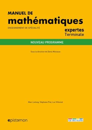 Manuel de mathématiques expertes terminale : enseignement de spécialité : nouveau programme