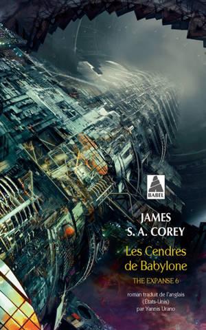 The expanse. Volume 6, Les cendres de Babylone