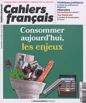 Cahiers français. n° 417, Consommer aujourd'hui, les enjeux
