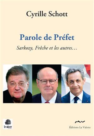 Parole de préfet : Sarkozy, Frêche et les autres...