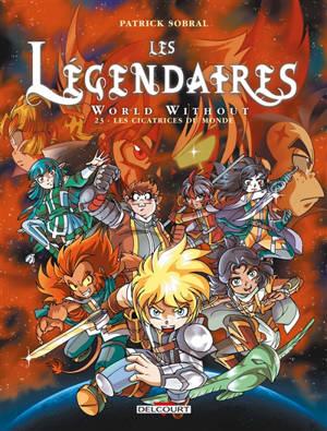 Les Légendaires. Volume 23, World without : les cicatrices du monde