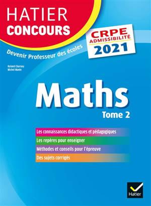 Mathématiques : CRPE admissibilité : 2021. Volume 2