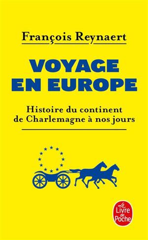 Voyage en Europe : histoire du continent de Charlemagne à nos jours
