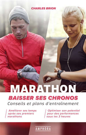 Marathon : baisser ses chronos : conseils et plans d'entraînement