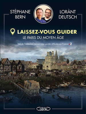 Laissez-vous guider : le Paris du Moyen Age