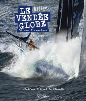 Le Vendée Globe, 30 ans d'aventure