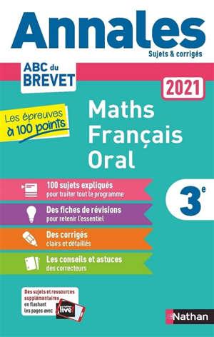 Maths, français, oral 3e : annales 2021, les épreuves à 100 points