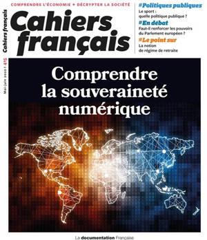 Cahiers français. n° 415, Comprendre la souveraineté numérique