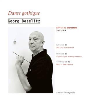 Danse gothique : écrits et entretiens : 1961-2019