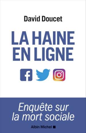 La haine en ligne : enquête sur la mort sociale