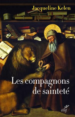 Les compagnons de sainteté : amis des hommes et des animaux