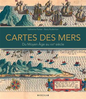 Cartes des mers : du Moyen Age au XIXe siècle