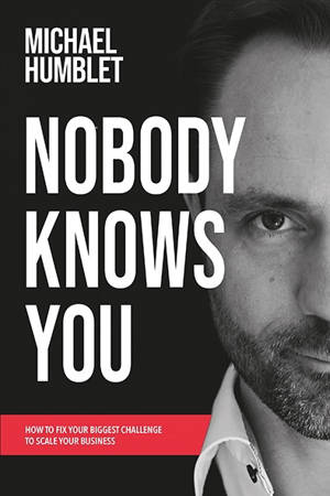 Nobody knows you : how to fix your biggest challenge to scale your business