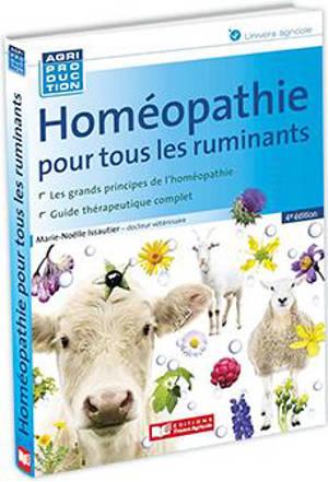 Homéopathie pour tous les ruminants : les grands principes de l'homéopathie, guide thérapeutique complet